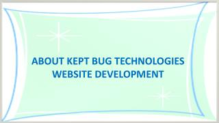 Click Here - Learn All About Kept Bug Technologies
