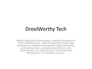 DroolWorthy Tech