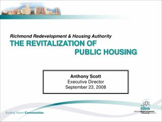 Richmond Redevelopment & Housing Authority THE REVITALIZATION OF		 					PUBLIC HOUSING