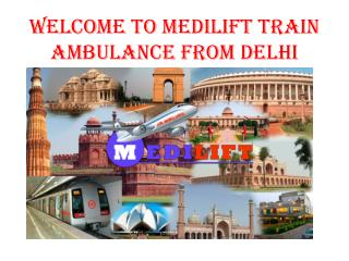 Medilfit Train Ambulance from Patna to Delhi Presentation