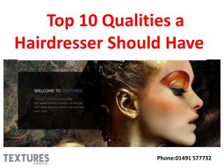 Top 10 Qualities a Hairdresser Should Have