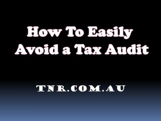 How To Easily Avoid a Tax Audit