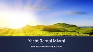 Yacht Rental Miami