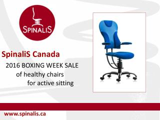 2016 BOXING WEEK SALE of SpinaliS Canada Healthy Chairs for Active Sitting