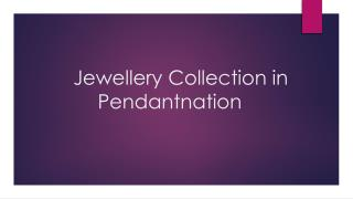 Jewellery Collection in Pendantnation