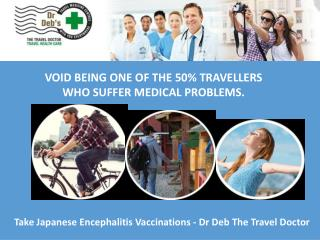 Take Japanese Encephalitis Vaccinations - Dr Deb The Travel Doctor