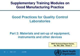 Good Practices for Quality Control  Laboratories Part  2 :  Materials and set-up of equipment, instruments and other dev