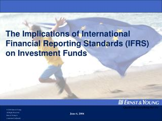 The Implications of International Financial Reporting Standards (IFRS) on Investment Funds