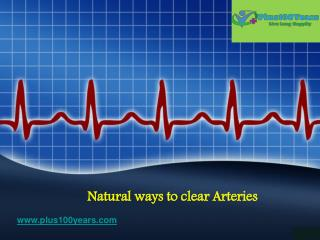 Natural ways to clear Arteries