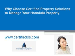 Why Choose Certified Property Solutions to Manage Your Honolulu Property - www.certifiedps.com
