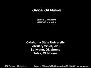 Global Oil Market James L. Williams WTRG Economics