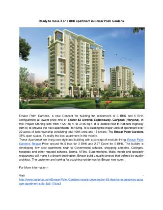 Ready to move 3 or 5 BHK apartment in Emaar Palm Gardens