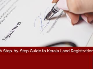 A Step-by-Step Guide to Kerala Land Registration