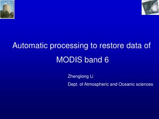 Automatic processing to restore data of MODIS band 6