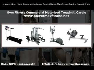 Equipment Gym Fitness Commercial Motorized Treadmill Cardio Manufacturer Supplier Traders in India