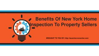 Benefits Of New York Home Inspection To Property Sellers