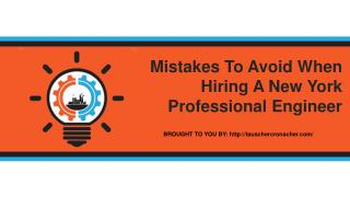 Mistakes To Avoid When Hiring A New York Professional Engineer