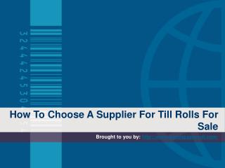 How To Choose A Supplier For Till Rolls For Sale