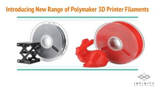 Introducing New Range of Polymaker 3D Printer Filaments