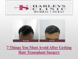 7 Things You Must Avoid After Getting Hair Transplant Surgery