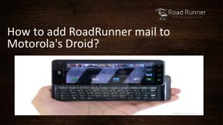 How to add RoadRunner mail to Motorola's Droid?