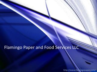 Premium Disposable Tableware Solutions - Flamingo Paper and Food Services LLC