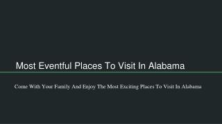 Attractive Places To Visit In Alabama