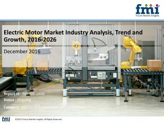 Electric Motor Market Global Industry Analysis and Forecast Till 2026