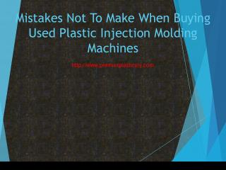 Mistakes Not To Make When Buying Used Plastic Injection Molding Machines