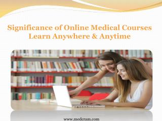 Significance of Online Medical Courses ­- Learn Anywhere & Anytime
