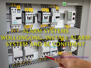 Alarm Systems Wollongong- Install Alarm System and Be Confident