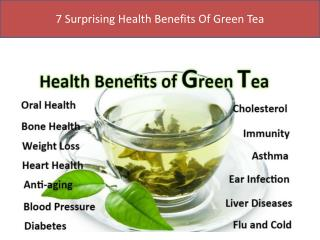7 Surprising Health Benefits Of Green Tea
