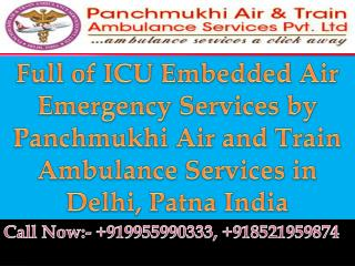 Full of ICU Embedded Air Emergency Services Patna by Panchmukhi Air and Train Ambulance Services in Delhi