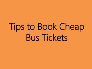 Tips to Booking Cheap Bus Tickets Online - Dealtrips