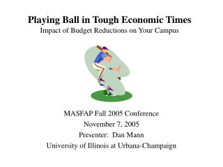 Playing Ball in Tough Economic Times Impact of Budget Reductions on Your Campus