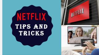 Call 1855-293-0942 Download Netflix App for tips and tricks