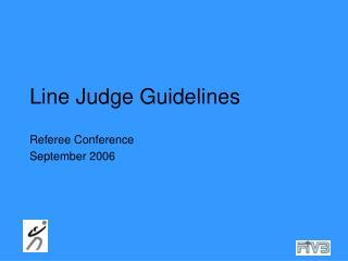 Line Judge Guidelines