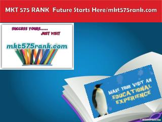 MKT 575 RANK  Future Starts Here/mkt575rank.com