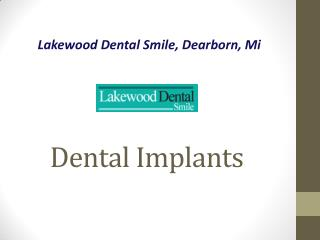Replace Missing Teeth with Dental Implants in Dearborn, MI