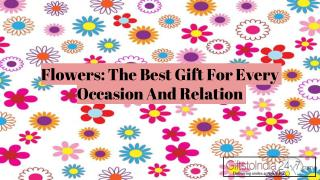 Flowers: The best gift for every occasion and relation