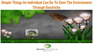 Simple Things An Individual Can Do To Save The Environment Through Electricity