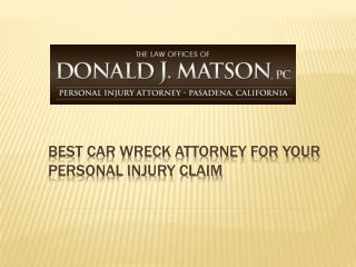 Matson Injury Law - Best Car Wreck Attorney for your Personal Injury Claim