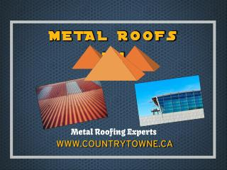 Countrytowne Metal Roofing Contractors in Ontario, Canada