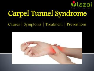 Carpal Tunnel Syndrome: Causes, Symptoms and Treatment.