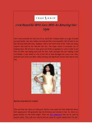 Look Beautiful With Ease With An Amazing Hair Style