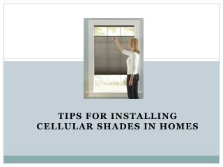 Tips for Installing Cellular Shades in Homes