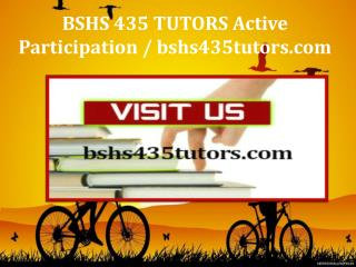BSHS 435 TUTORS Active Participation / bshs435tutors.com