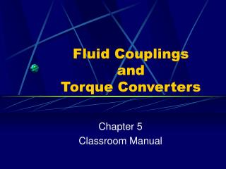 Fluid Couplings  and Torque Converters