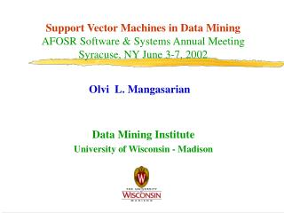 Support Vector Machines in Data Mining AFOSR Software  Systems Annual Meeting  Syracuse, NY June 3-7, 2002