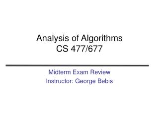 Analysis of Algorithms CS 477/677